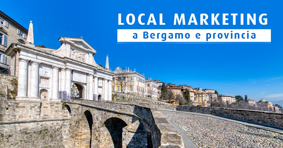 Local marketing a Bergamo e provincia